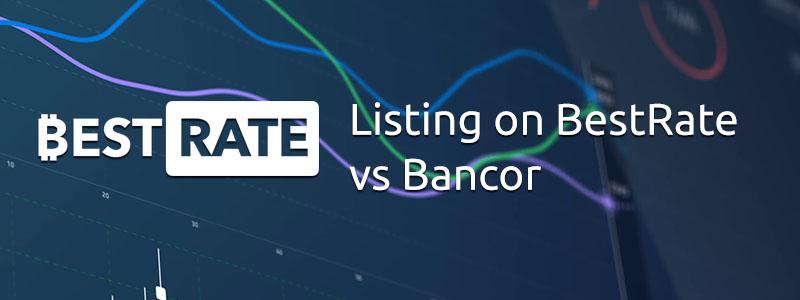 Listing on BestRate vs Bancor