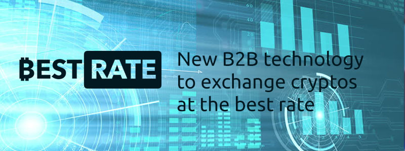 New B2B Technology to Exchange Cryptos at the BestRate